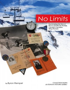 No Limits: The Amazing Life Story Of Rhona And Rhoda Wurtele, Canada's Olympian Skiing Pioneers